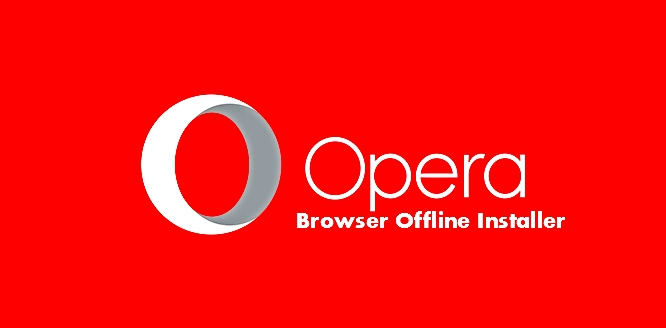 Opera free offline installer download,opera